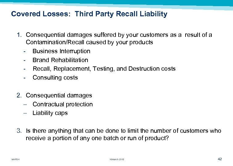 Covered Losses: Third Party Recall Liability 1. Consequential damages suffered by your customers as