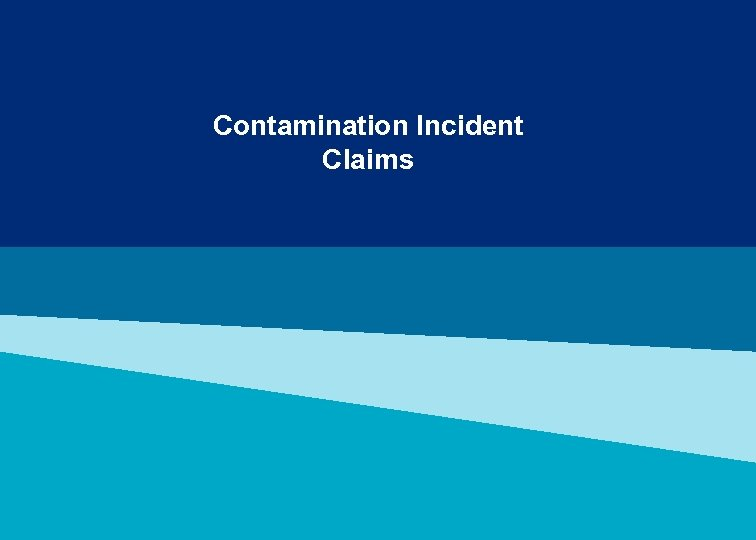 Contamination Incident Claims MARSH