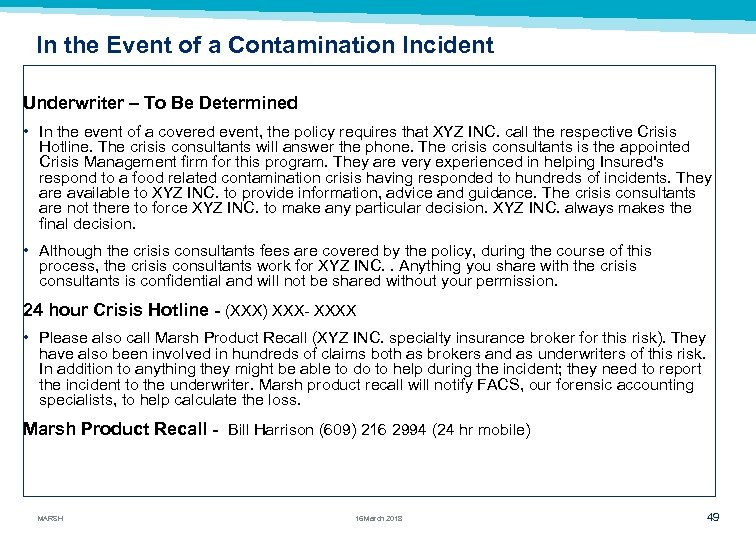 In the Event of a Contamination Incident Underwriter – To Be Determined • In