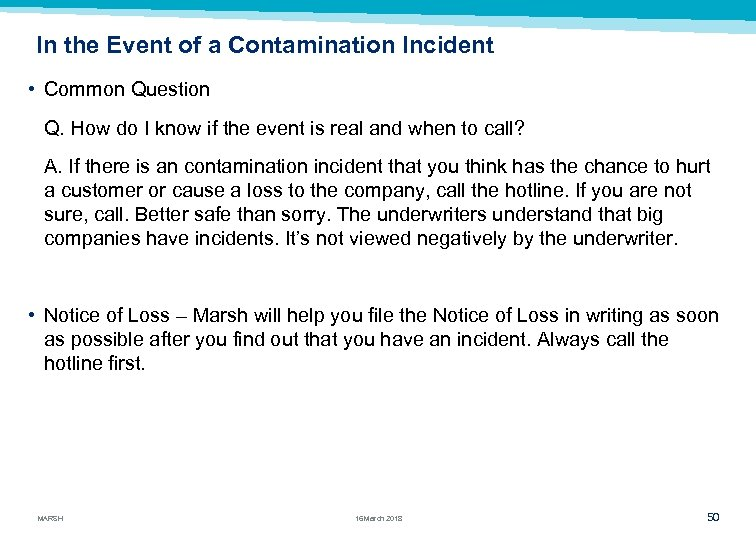 In the Event of a Contamination Incident • Common Question Q. How do I