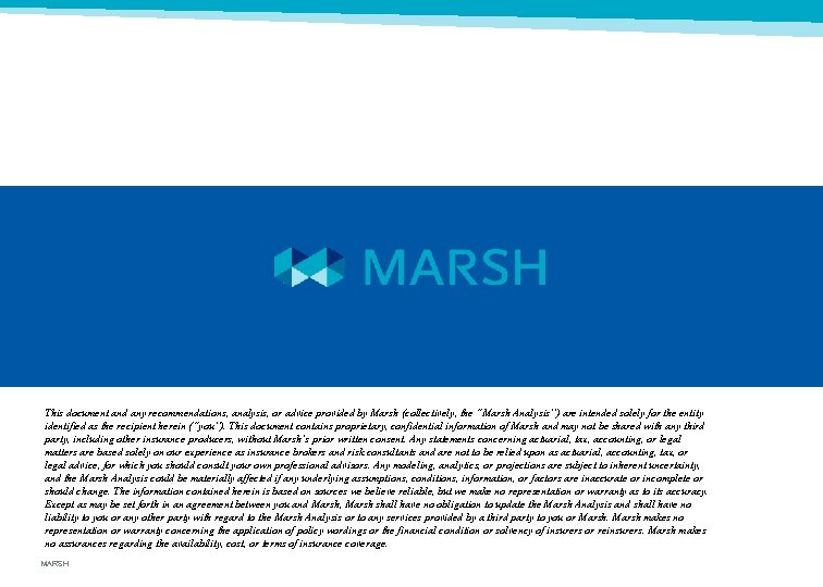 """This document and any recommendations, analysis, or advice provided by Marsh (collectively, the """"Marsh"""