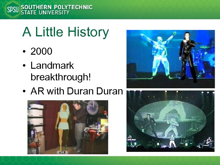 A Little History • 2000 • Landmark breakthrough! • AR with Duran