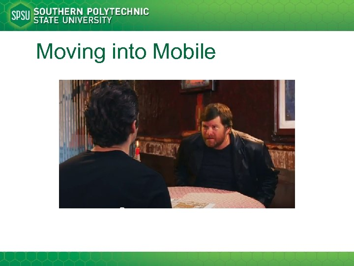Moving into Mobile