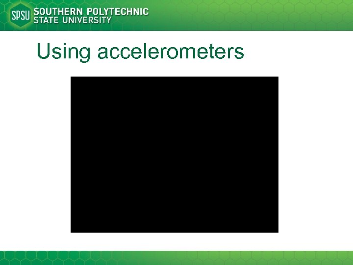 Using accelerometers