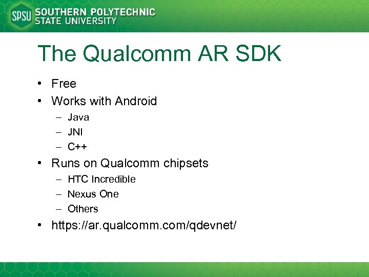 The Qualcomm AR SDK • Free • Works with Android – Java – JNI