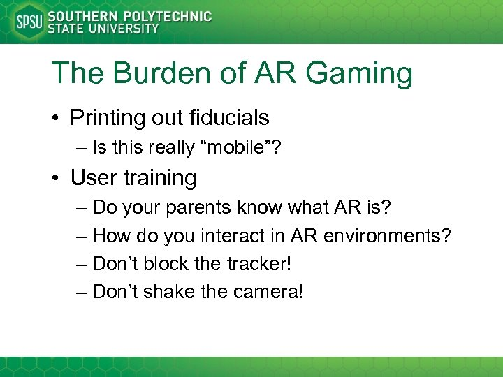 "The Burden of AR Gaming • Printing out fiducials – Is this really ""mobile""?"