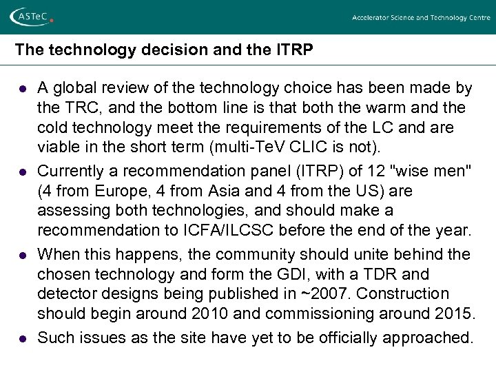 The technology decision and the ITRP l l A global review of the technology