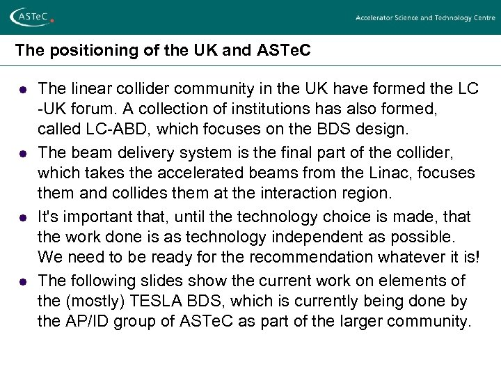 The positioning of the UK and ASTe. C l l The linear collider community