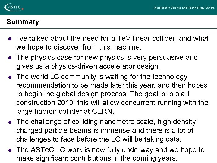 Summary l l l I've talked about the need for a Te. V linear