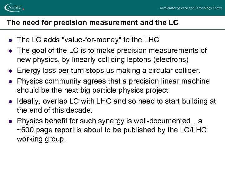 The need for precision measurement and the LC l l l The LC adds