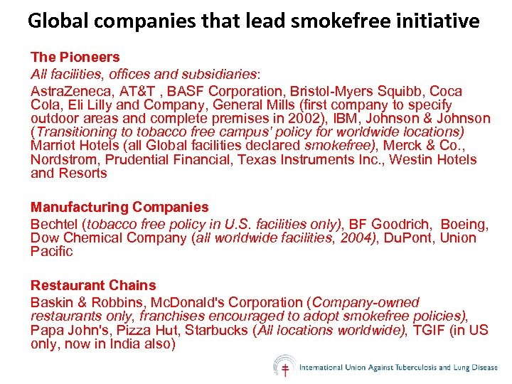 Global companies that lead smokefree initiative The Pioneers All facilities, offices and subsidiaries: Astra.