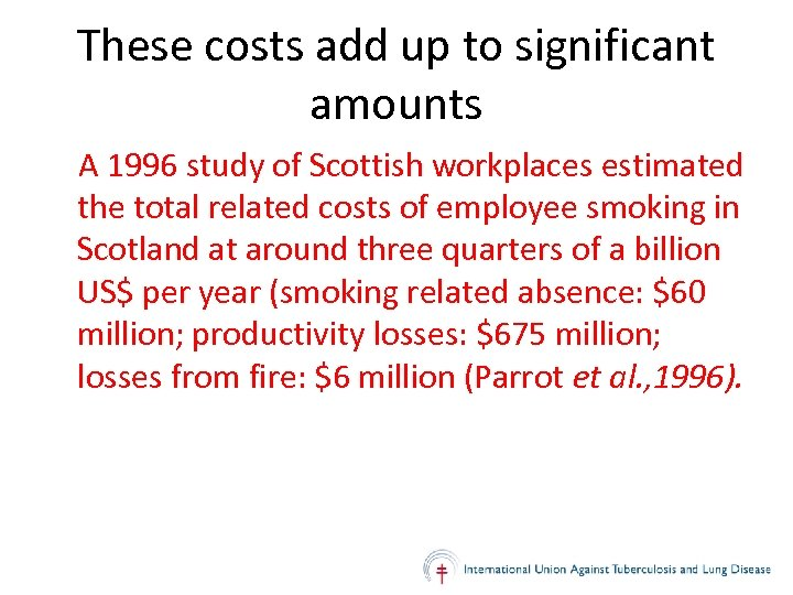 These costs add up to significant amounts A 1996 study of Scottish workplaces estimated