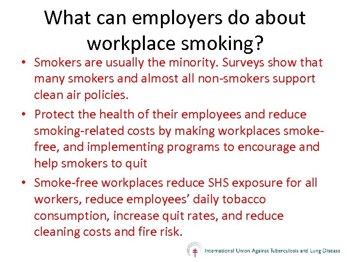 What can employers do about workplace smoking? • Smokers are usually the minority. Surveys