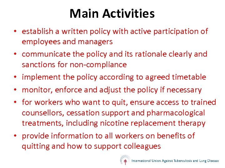 Main Activities • establish a written policy with active participation of employees and managers