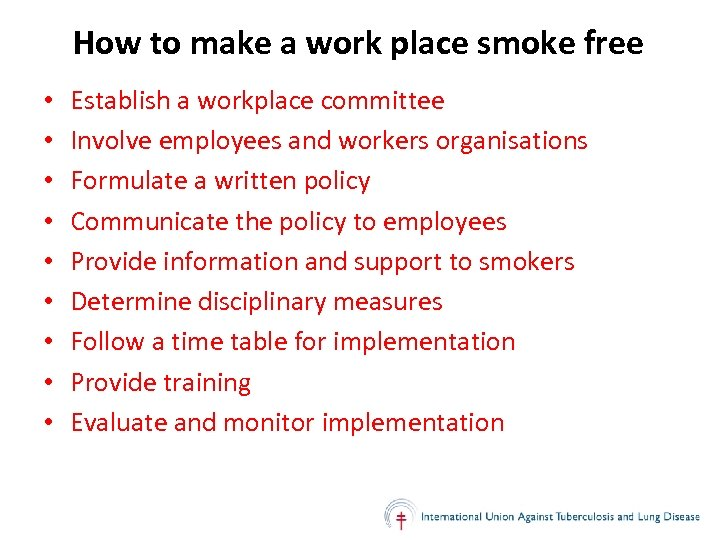 How to make a work place smoke free • • • Establish a workplace