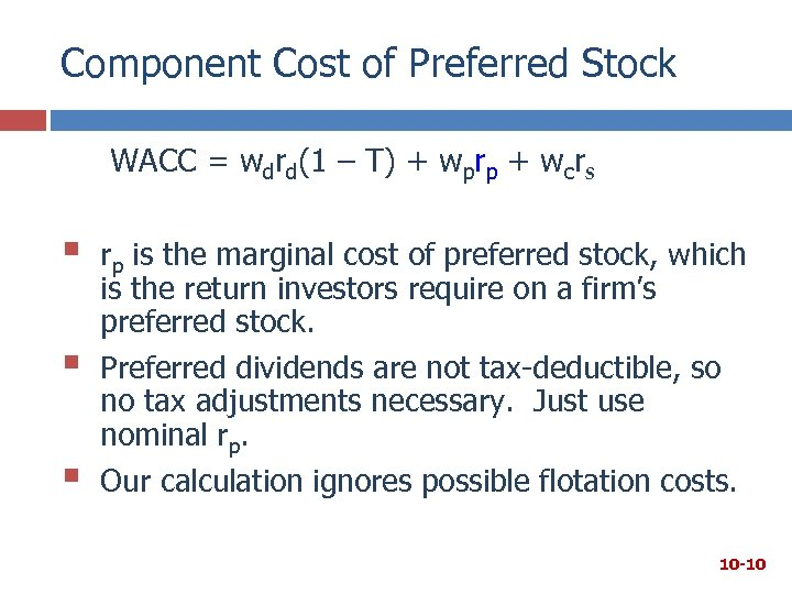 Component Cost of Preferred Stock WACC = wdrd(1 – T) + wprp + wcrs