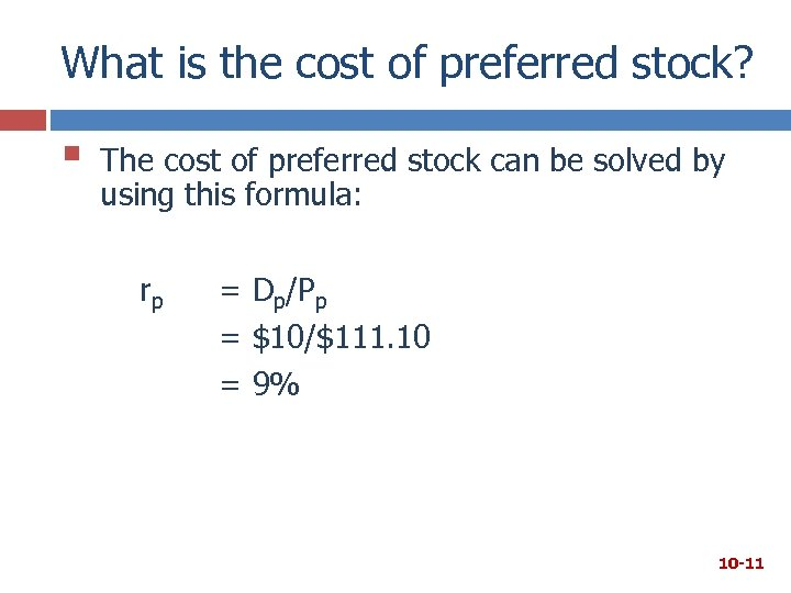 What is the cost of preferred stock? § The cost of preferred stock can