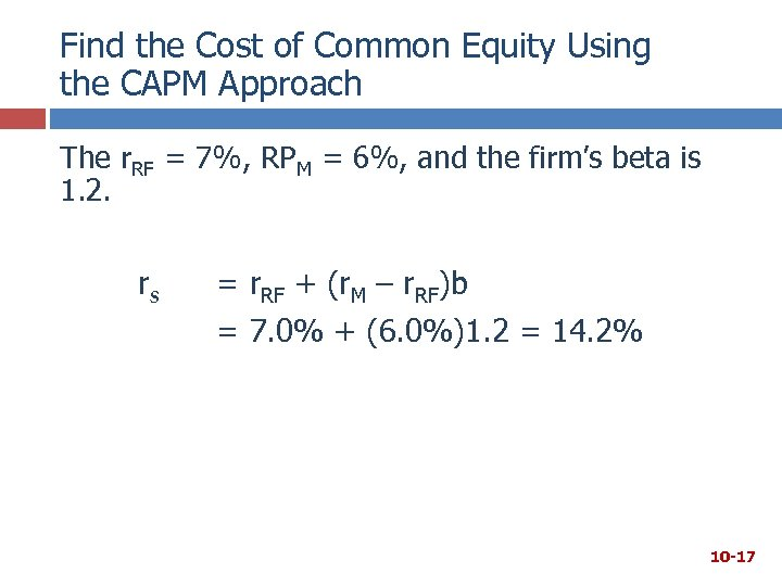 Find the Cost of Common Equity Using the CAPM Approach The r. RF =