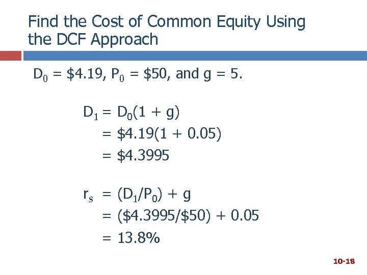 Find the Cost of Common Equity Using the DCF Approach D 0 = $4.
