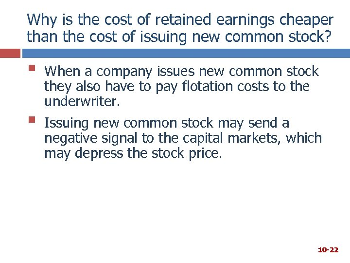 Why is the cost of retained earnings cheaper than the cost of issuing new