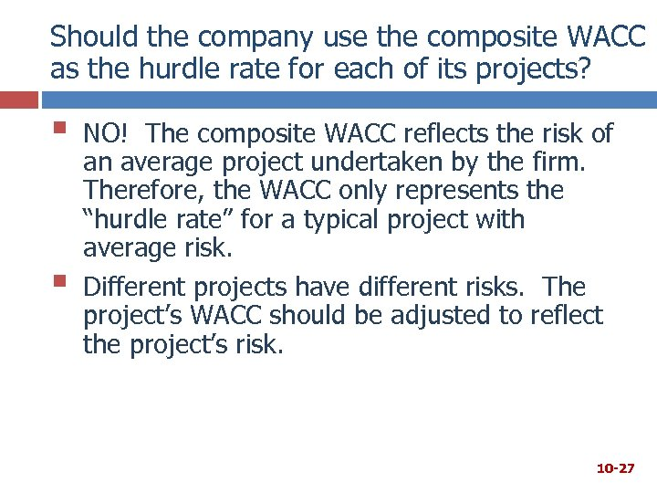 Should the company use the composite WACC as the hurdle rate for each of