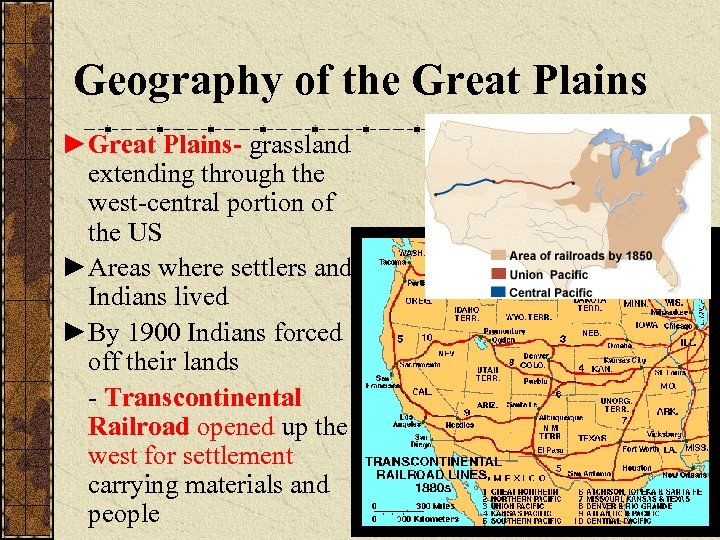 Geography of the Great Plains ►Great Plains- grassland extending through the west-central portion of