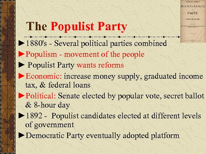 The Populist Party ► 1880's - Several political parties combined ►Populism - movement of