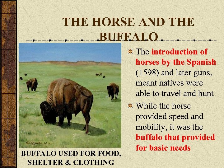 THE HORSE AND THE BUFFALO USED FOR FOOD, SHELTER & CLOTHING The introduction of