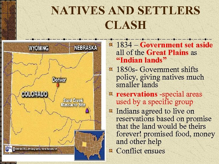 NATIVES AND SETTLERS CLASH 1834 – Government set aside all of the Great Plains
