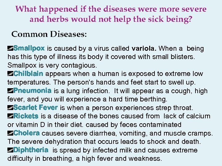 What happened if the diseases were more severe and herbs would not help the