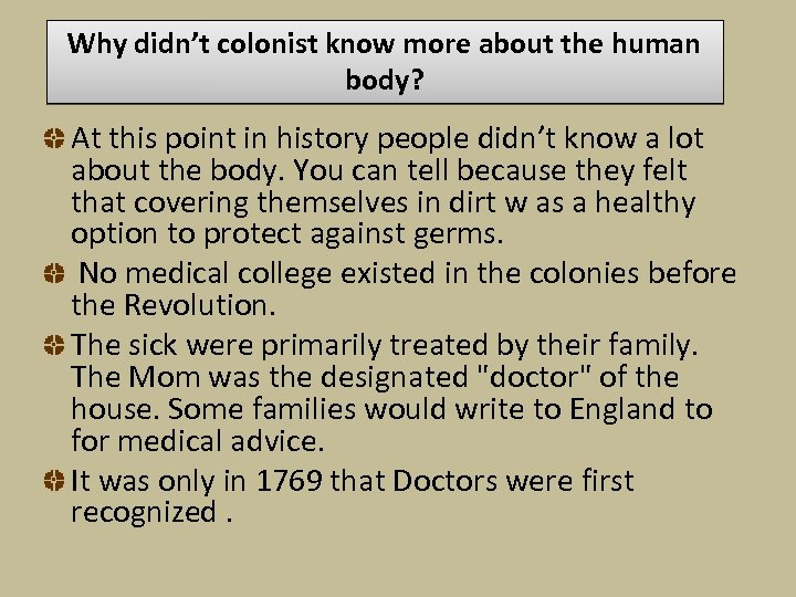 Why didn't colonist know more about the human body? At this point in history