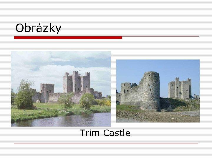 Obrázky Trim Castle