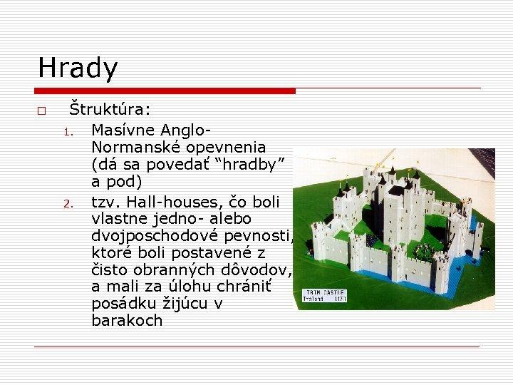 """Hrady o Štruktúra: 1. Masívne Anglo. Normanské opevnenia (dá sa povedať """"hradby"""" a pod)"""