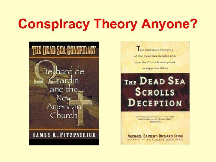 Conspiracy Theory Anyone?
