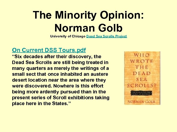 The Minority Opinion: Norman Golb University of Chicago Dead Sea Scrolls Project On Current