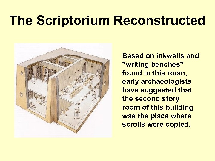 The Scriptorium Reconstructed Based on inkwells and