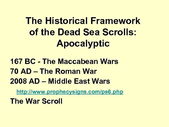 The Historical Framework of the Dead Sea Scrolls: Apocalyptic 167 BC - The Maccabean