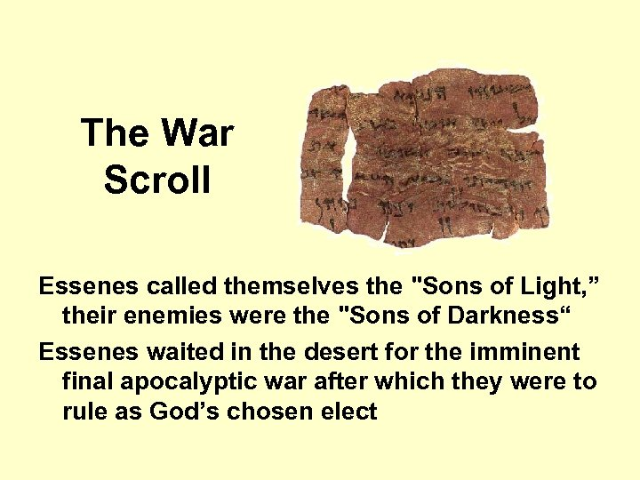The War Scroll Essenes called themselves the