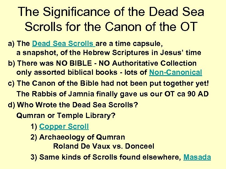 The Significance of the Dead Sea Scrolls for the Canon of the OT a)