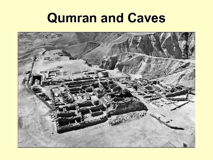 Qumran and Caves