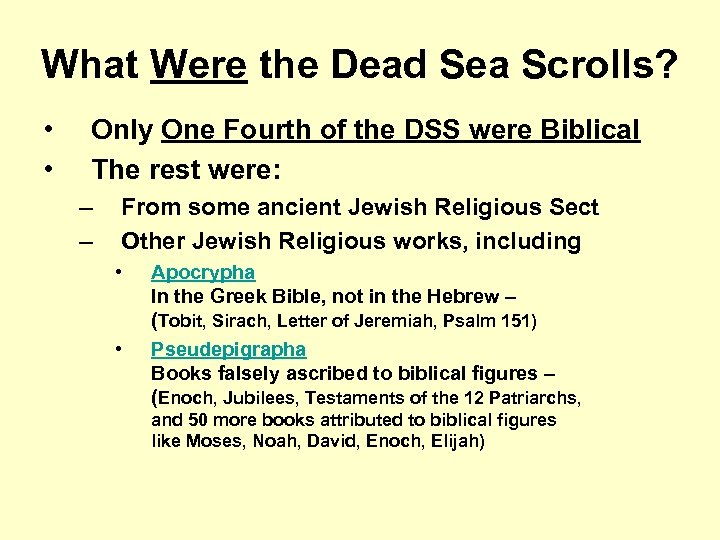 What Were the Dead Sea Scrolls? • • Only One Fourth of the DSS