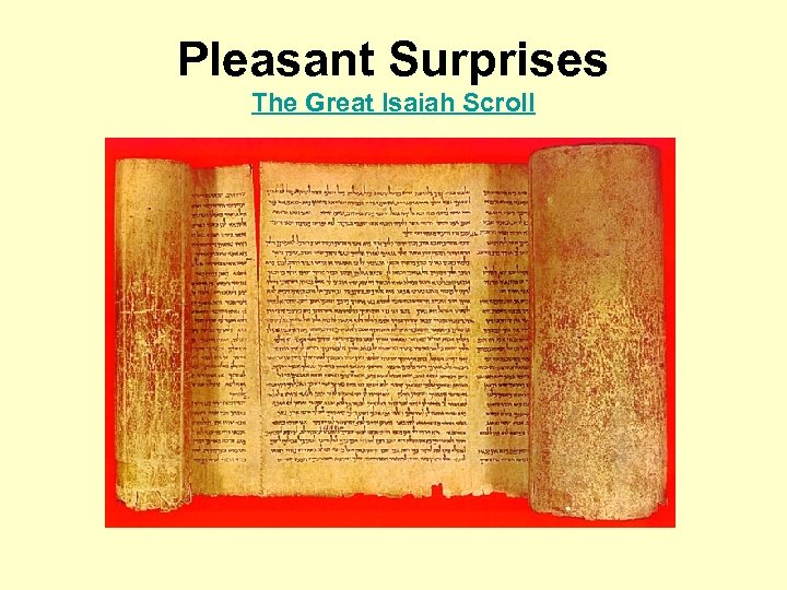 Pleasant Surprises The Great Isaiah Scroll