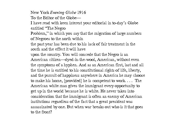 New York Evening Globe 1916 To the Editor of the Globe— I have read