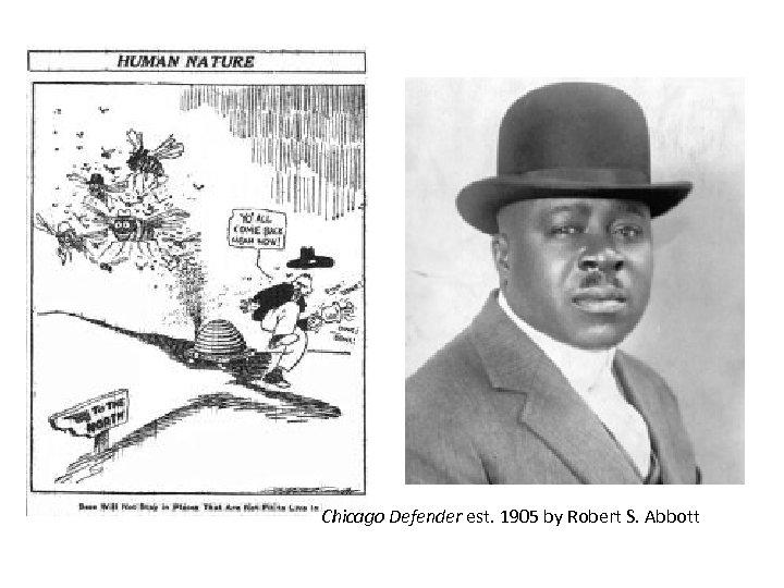Chicago Defender est. 1905 by Robert S. Abbott