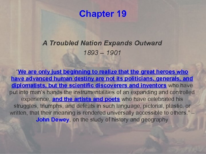 """Chapter 19 A Troubled Nation Expands Outward 1893 – 1901 """"We are only just"""