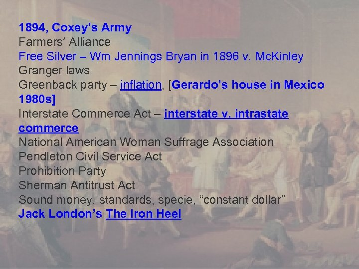 1894, Coxey's Army Farmers' Alliance Free Silver – Wm Jennings Bryan in 1896 v.