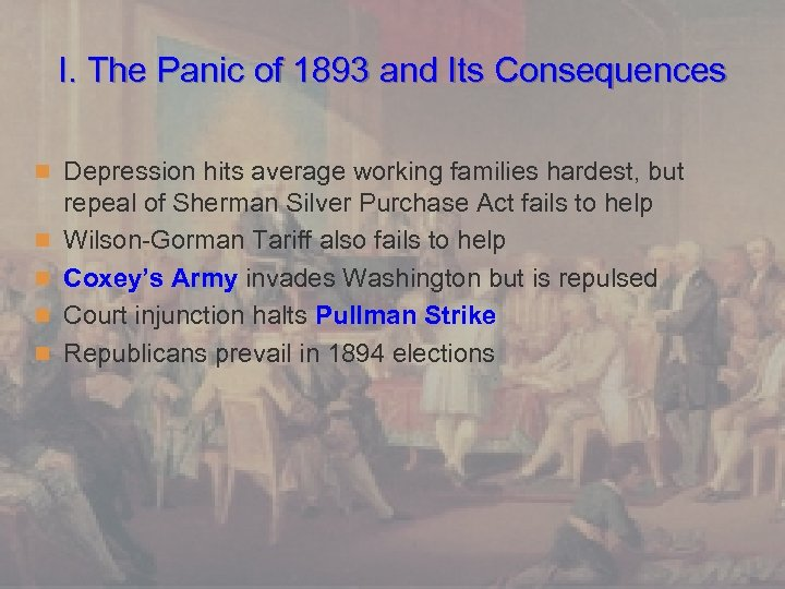 I. The Panic of 1893 and Its Consequences n Depression hits average working families