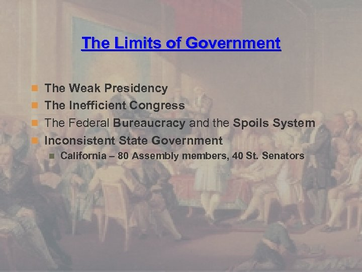 The Limits of Government n The Weak Presidency n The Inefficient Congress n The