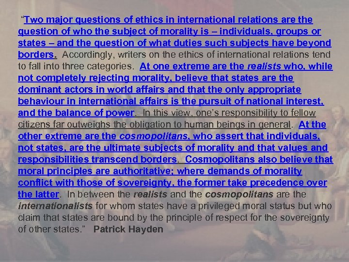 """""""Two major questions of ethics in international relations are the question of who"""