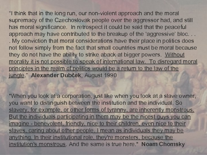 """""""I think that in the long run, our non-violent approach and the moral supremacy"""